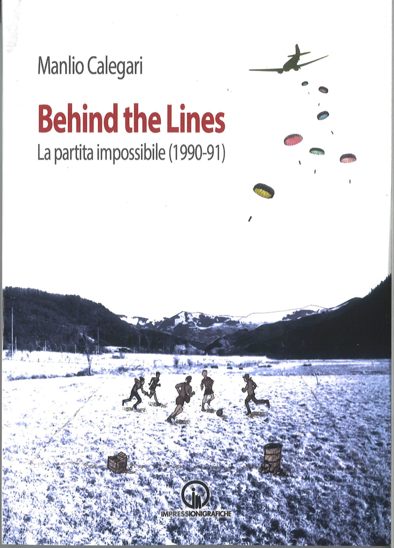 Behind the lines. Il passaggio dagli ideali alla concretezza della lotta