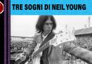 Tre sogni di Neil Young