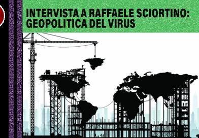Intervista a Raffaele Sciortino: geopolitica del virus