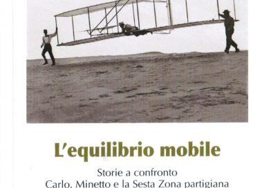 Manlio Calegari, L'equilibrio mobile: Storie a confronto. Carlo, Minetto e la sesta zona partigiana